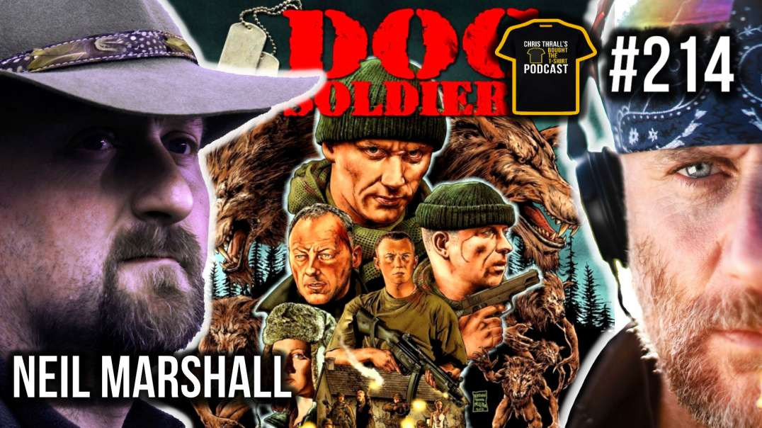 Dog Soldiers  A British Army Classic | Producer Neil Marshall | Bought The T-Shirt Podcast