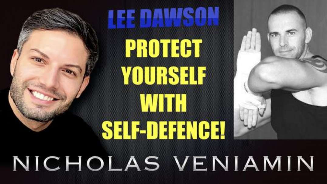 LEE DAWSON DISCUSSES PROTECTING YOURSELF WITH SELF DEFENCE WITH NICHOLAS VENIAMIN