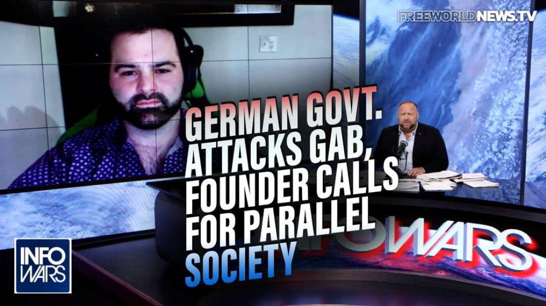EXCLUSIVE: German Govt. Attacks Gab, Founder Calls for Parallel Society to Fight Globalist Takeover