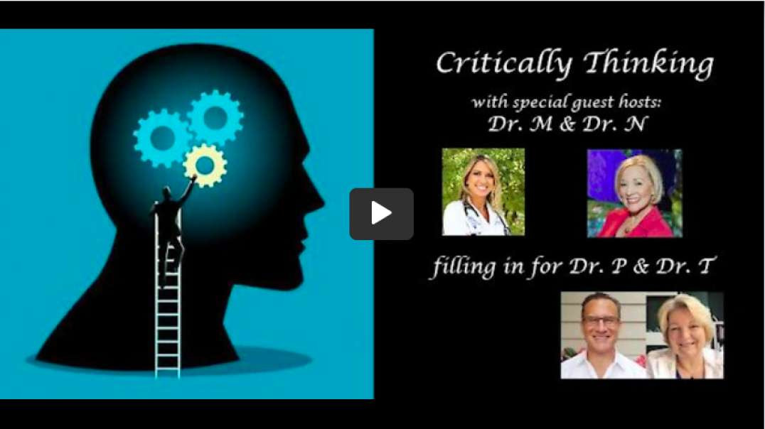 Critically Thinking with Dr. Madej and Dr. Northrup | Episode 61 ~ September 9, 2021