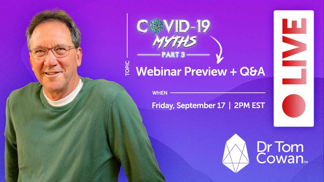 Covid-19 Myths 3 Preview + Q&A: September 17th, 2021