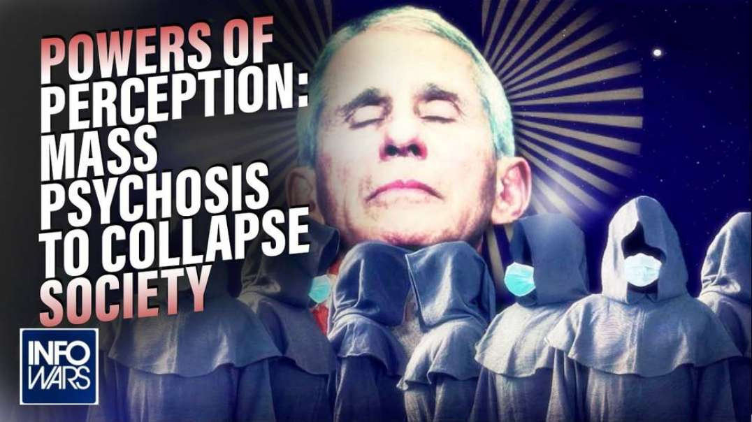 Powers of Perception: Globalists Using Mass Psychosis to Collapse Society