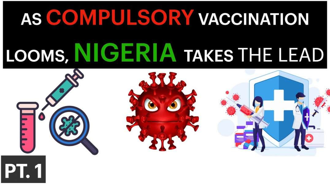 Compulsory Vaccination Annouced in Nigeria as African Leaders Implement NWO Tyranny!