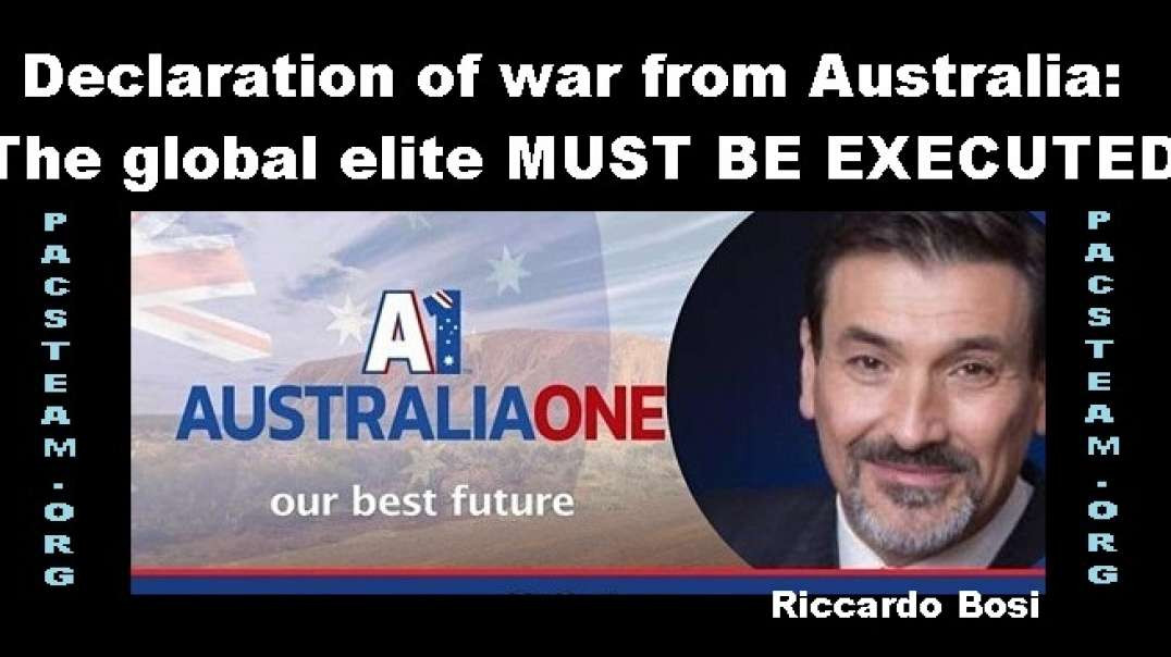 Declaration of war from Australia: The global elite MUST BE EXECUTED