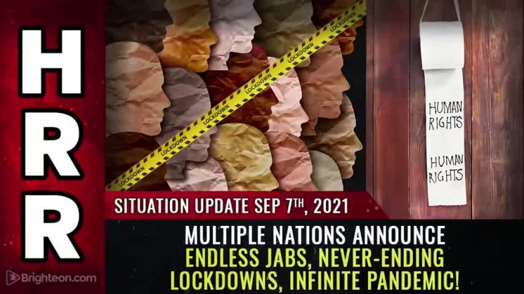 SITUATION UPDATE, 9/7/21 - MULTIPLE NATIONS ANNOUNCE INFINITE PANDEMIC!