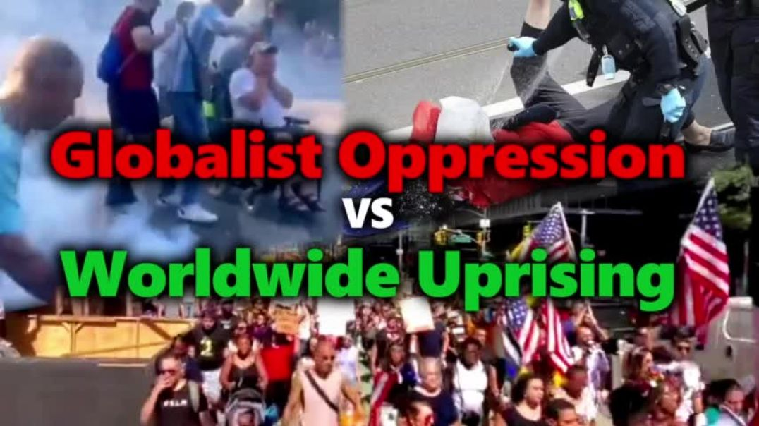The Battle For The Next Generations | Globalist Police State Oppression Vs Worldwide Uprising