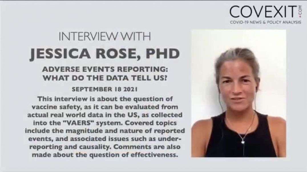 Jessica Rose, PhD -- Adverse Events Reporting (VAERS) What does the Data Tell Us
