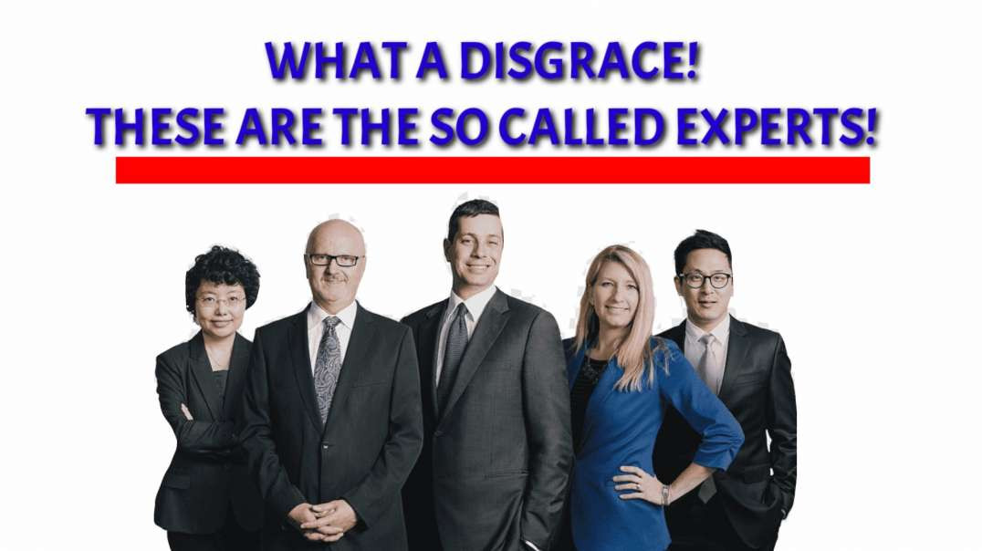 What a DISGRACE, these are the so called EXPERTS