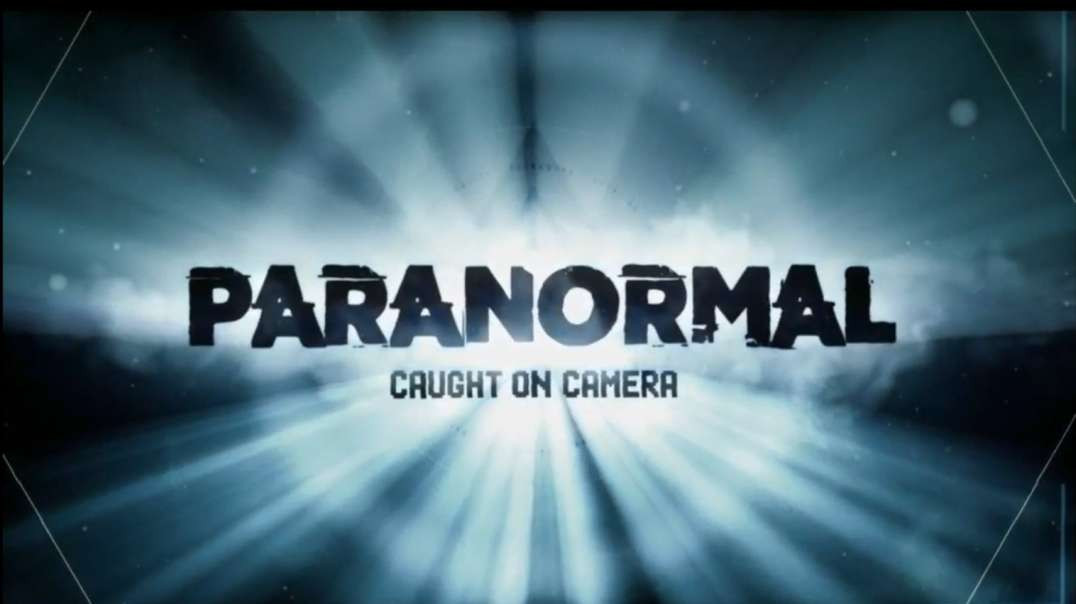 Paranormal Caught on Camera Appearance S2 E6