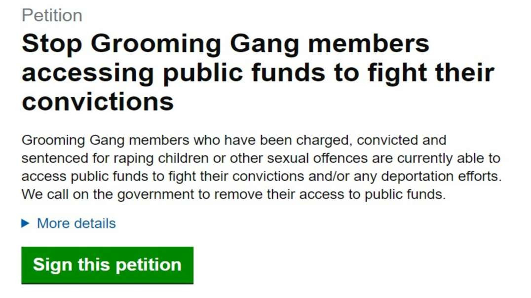 Stop Grooming Gang members accessing public funds to fight their convictions /  Hearts of Oak Petiti