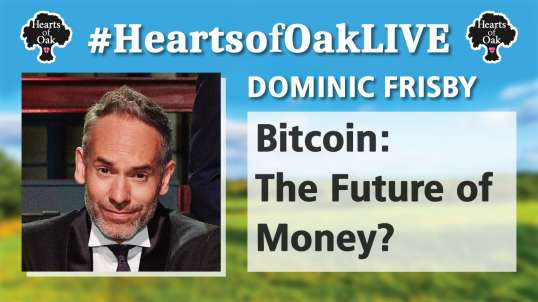 Dominic Frisby: Bitcoin The Future of Money?
