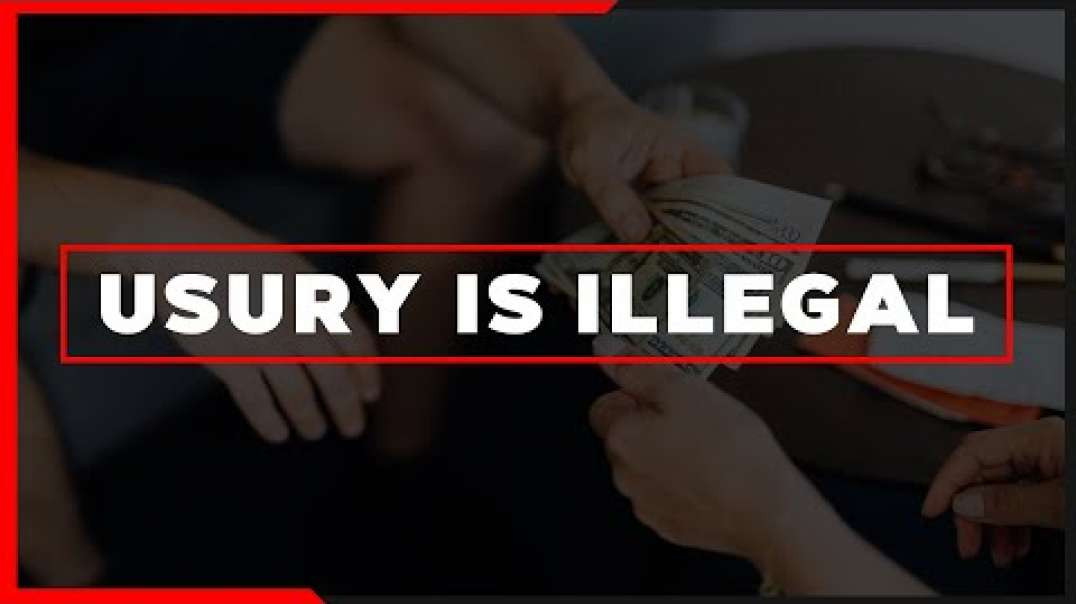 Usury Is Illegal (Video)