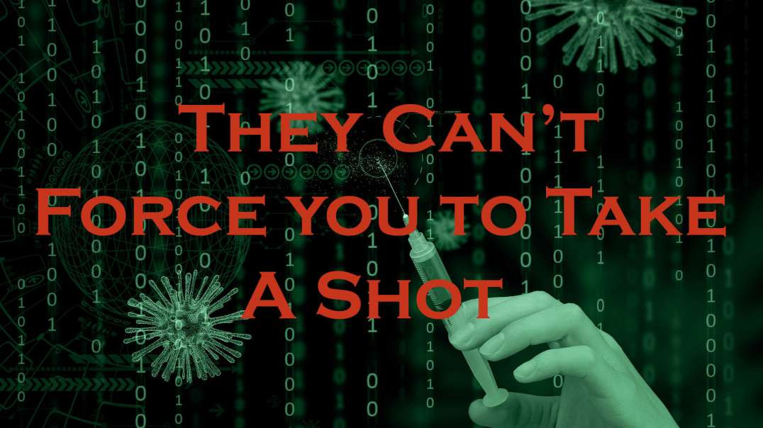 No one can force you to take the shot