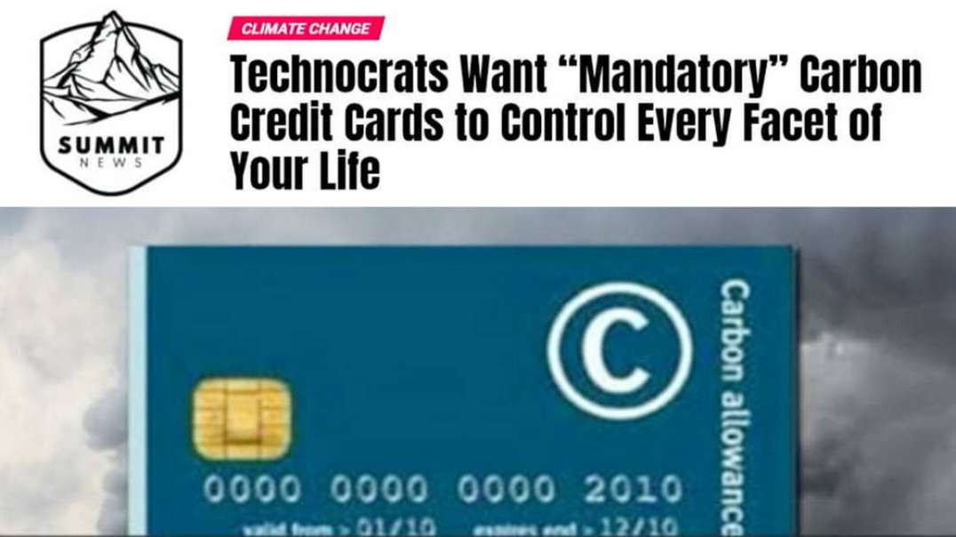 The Truth About Mandatory Carbon Credits and the Medical Martial Law Lockdown