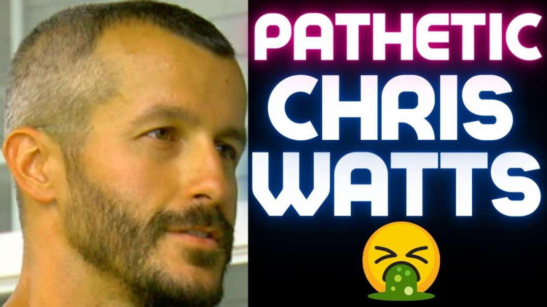 Chris Watts - A Simpering Beta-Male Family Murderer