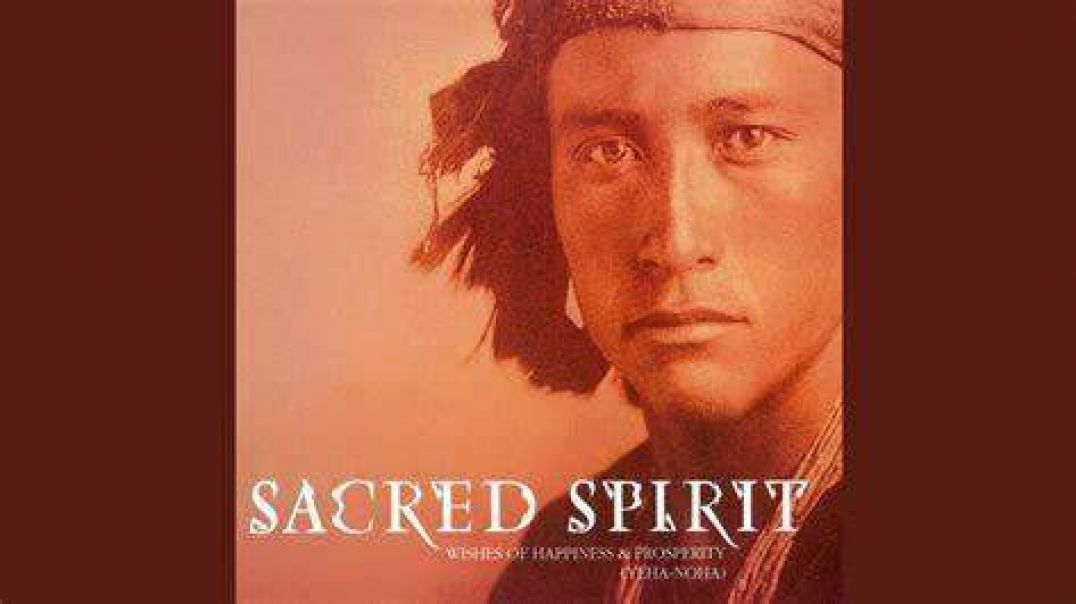 Song-MUSIC only - Sacred Spirit ' Yeha-Noha (Wishes of Happiness & Prosperity) '