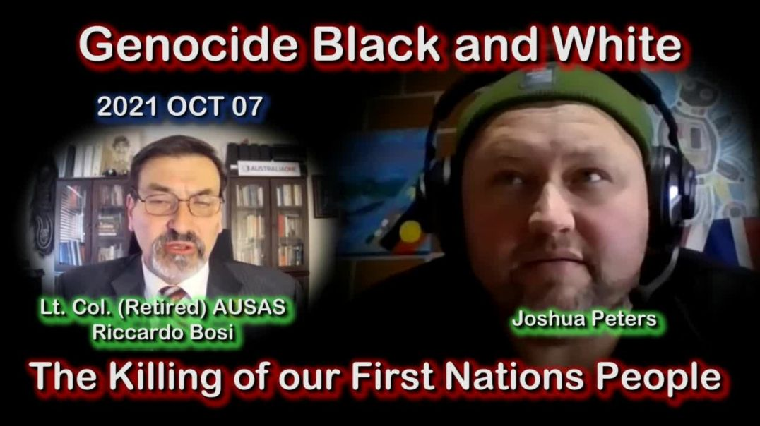 Lt Col. (Ret) Riccardo Bosi Genocide Black and White. The killing of our 1st Nations people