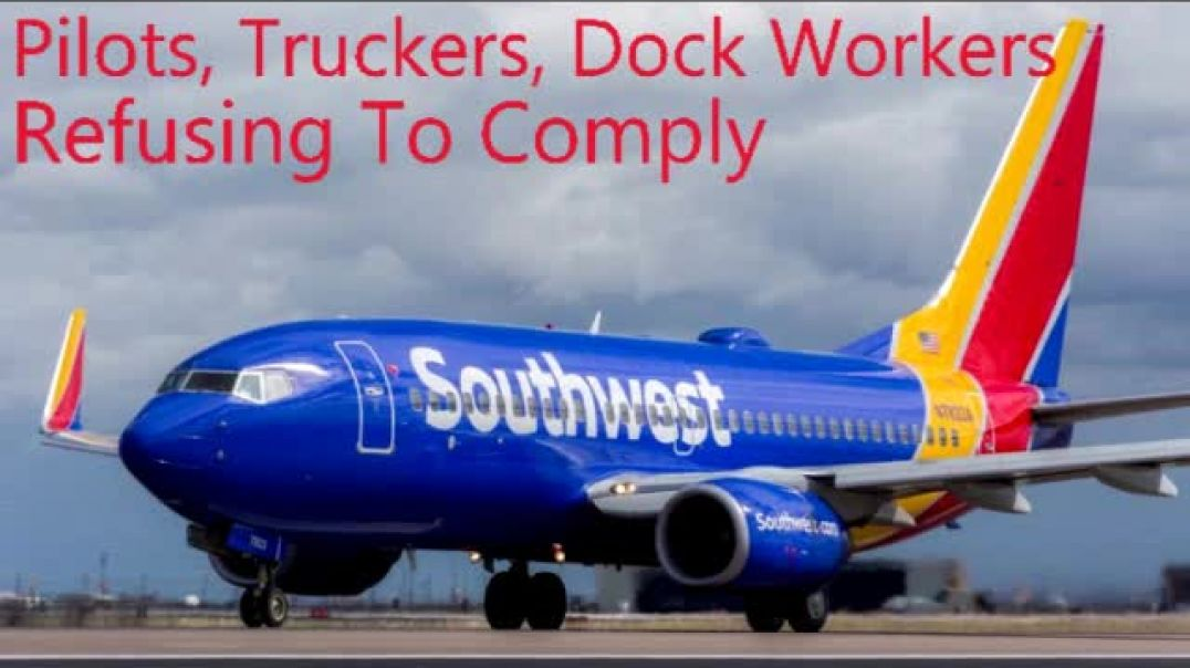 Pilots, Truckers, Dock Workers, Refusing To Comply