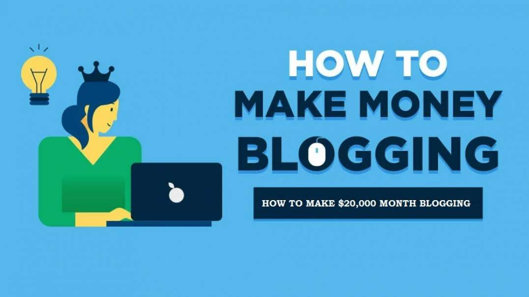 How to Make Money Blogging - ($20,000+/Month)