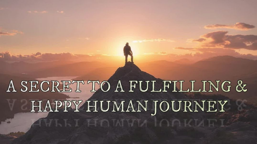 1 HOW MINDFULNESS CAN BE A KEY TO A FULFILLING LIFE & HAPPY HUMAN JOURNEY
