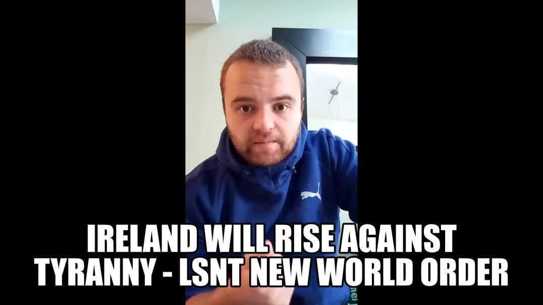 Message From KILLKENNY, DECLARATION OF INTENT, Ireland Will Rise Against TYRANNY