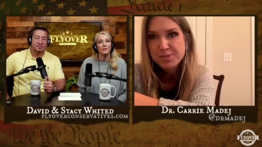 Dr. Carrie Madej with David & Stacy Whited (Flyover Conservatives) - Information Doctors Have D