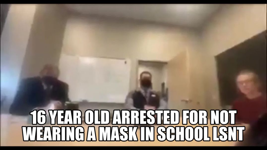 16 YEAR OLD GIRL ARRESTED AT SCHOOL FOR NOT WEARING MASK