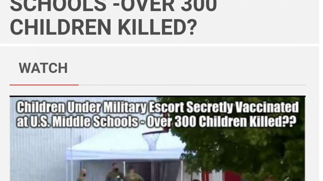 CHILDREN SECRETLY VACCINATED AT SCHOOLS  UNDER BY MILITARY ESCORTS