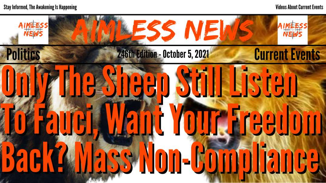 Only The Sheep Still Listen To Fauci, Want Your Freedom Back? Mass Non-Compliance Is The Only Answer
