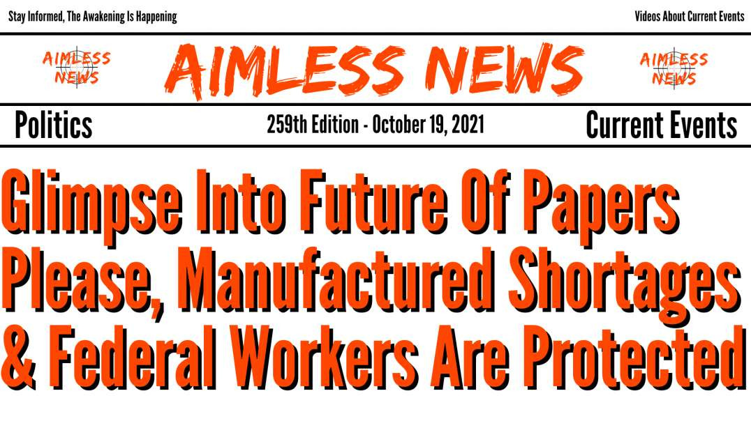 Hilarious Glimpse Into Future Of Papers Please, Manufactured Shortages & Federal Workers Are Cov