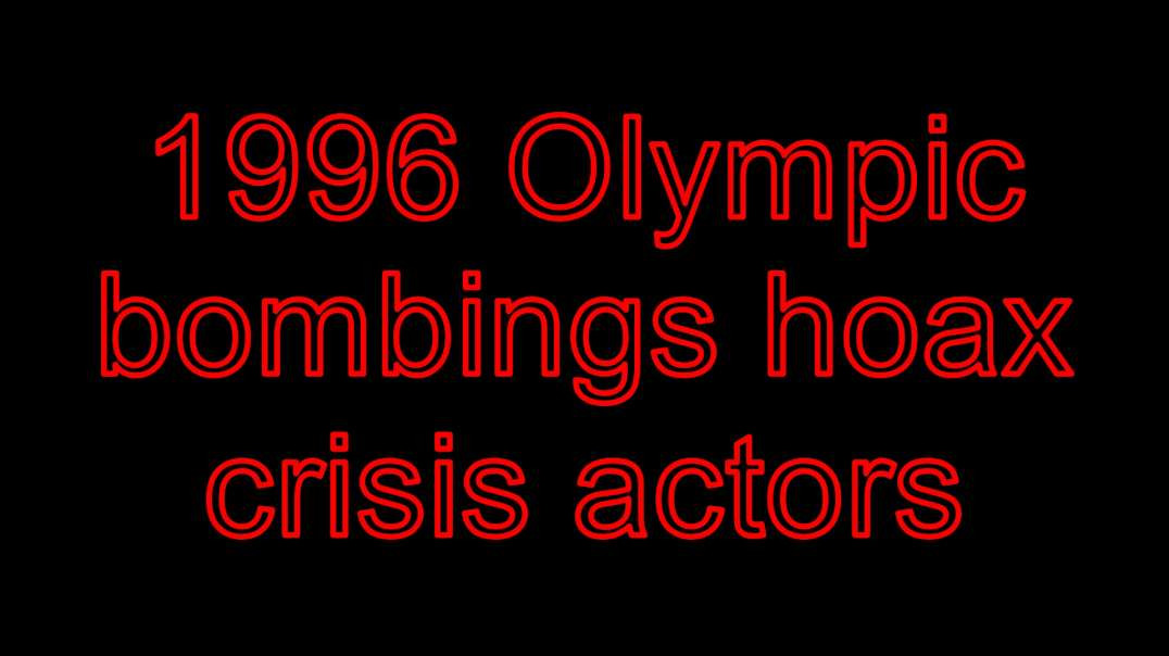 1996 Olympic bombings crisis actors COVID-19 is fake it's a massive staged event worldwide