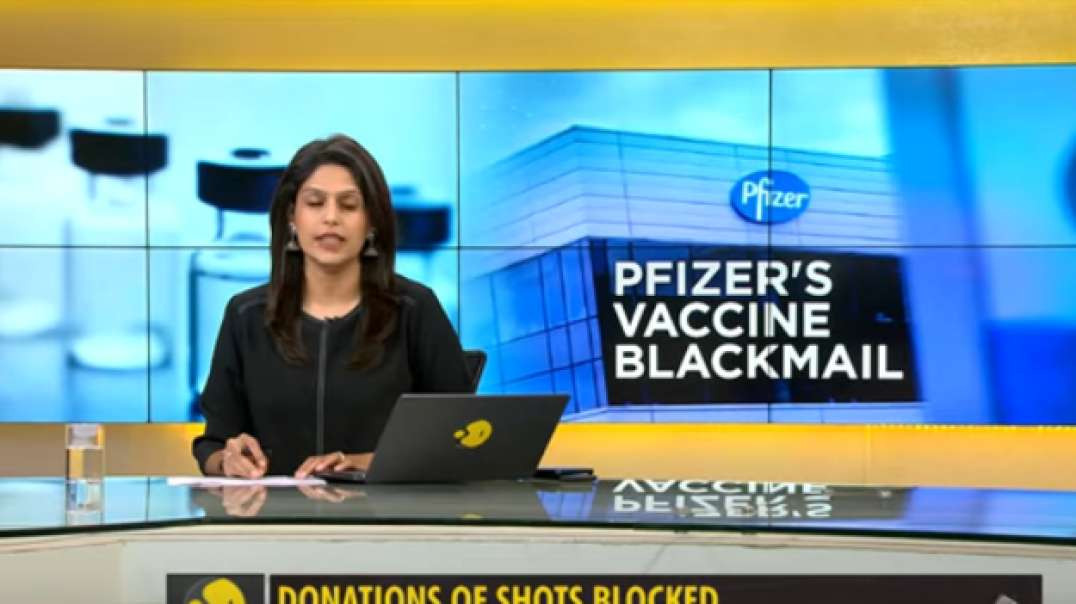 How Pfizer blackmails governments - vaccine terrorism