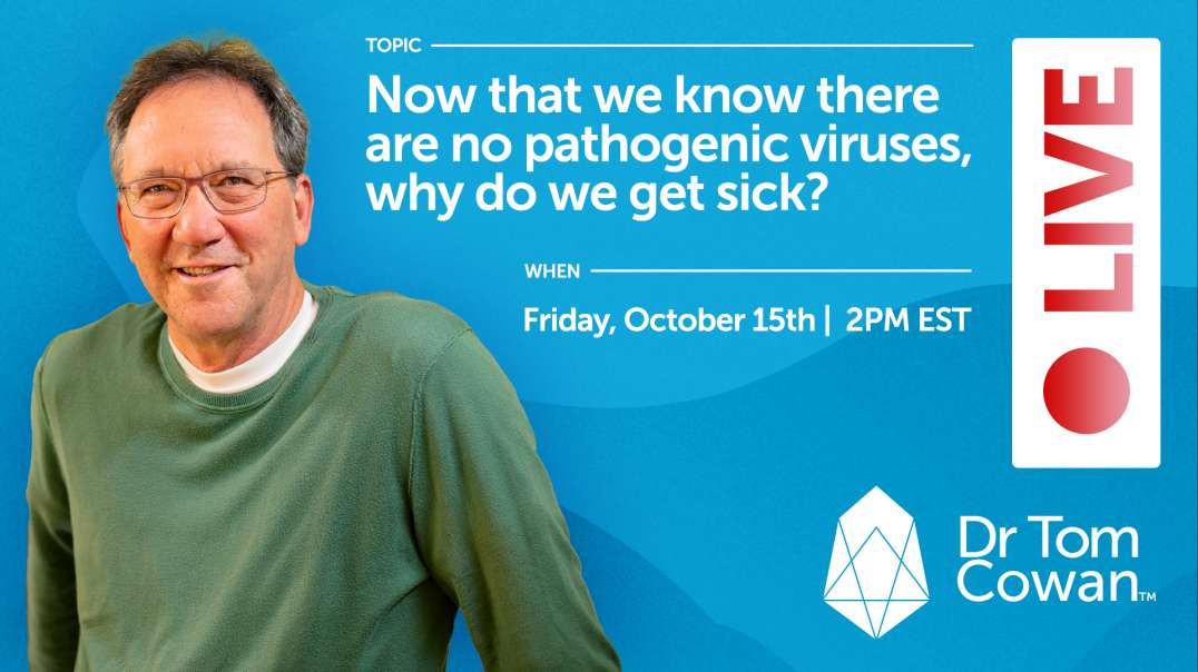 Now That We Know There Are No Pathogenic Viruses, Why Do We Get Sick? October 15th Webinar