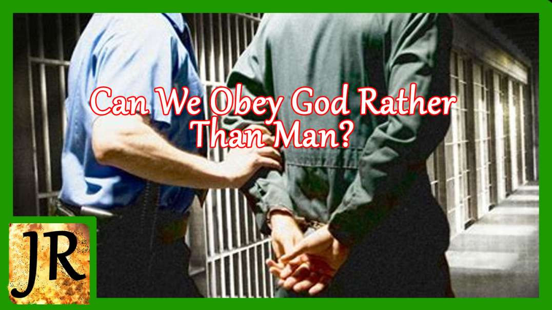 Can We Obey God Rather Than Man?