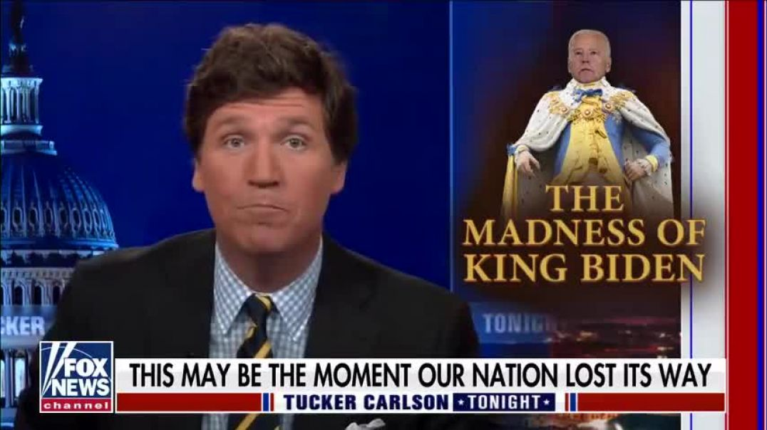 UCKER CARLSON: EVERYONE AT THE WHITE HOUSE HAS GONE CRAZY