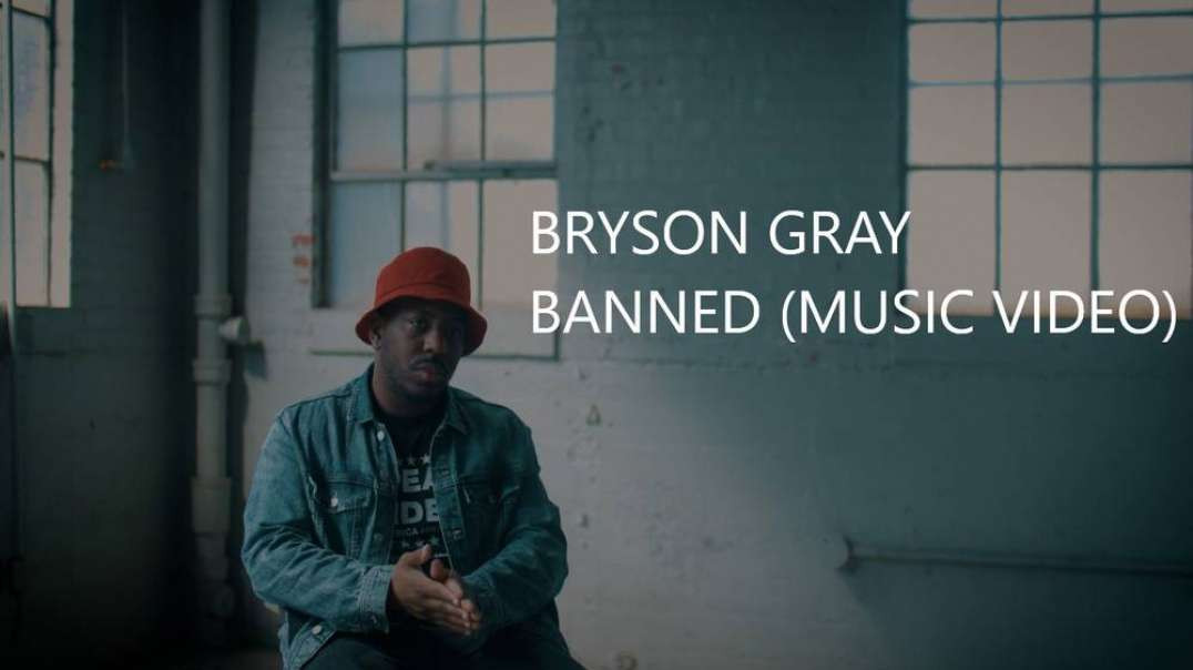 Bryson Gray - BANNED (Music Video)