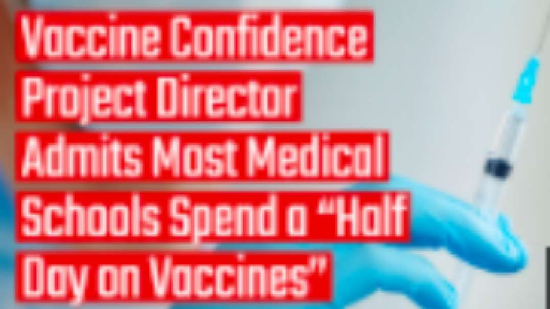 Vaxx Confidence Project Director   Most Medical Schools Spend a Half Day on Vaxx