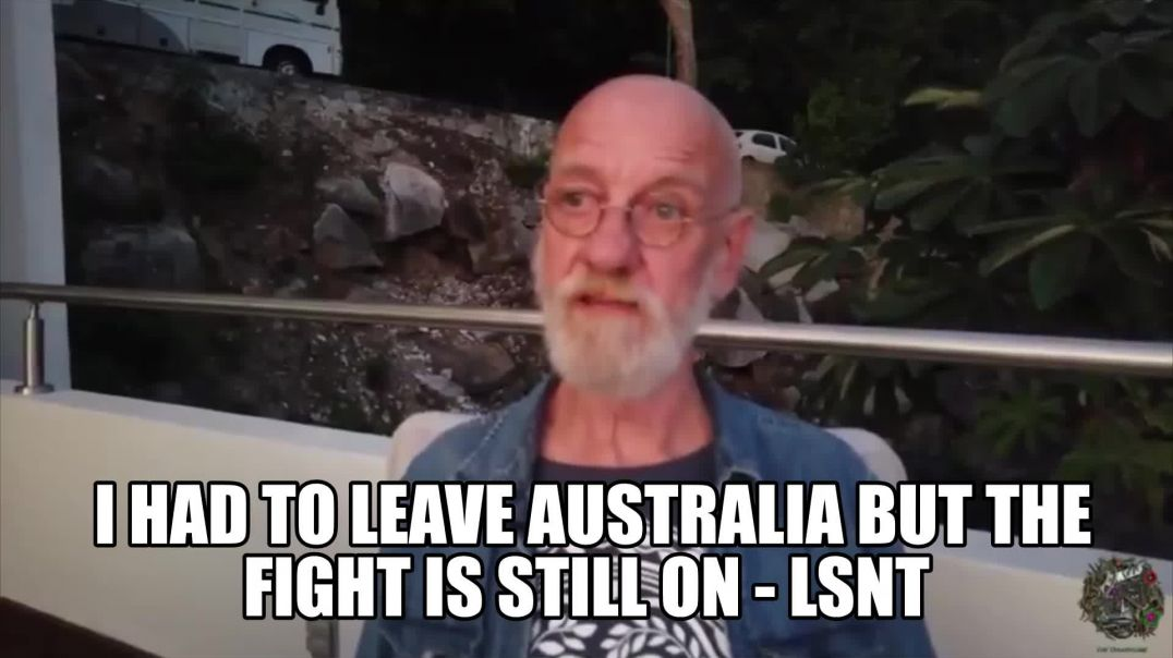 I HAD TO LEAVE AUSTRALIA THEY WOULD OF COME FOR ME BUT IM STILL FIGHTING