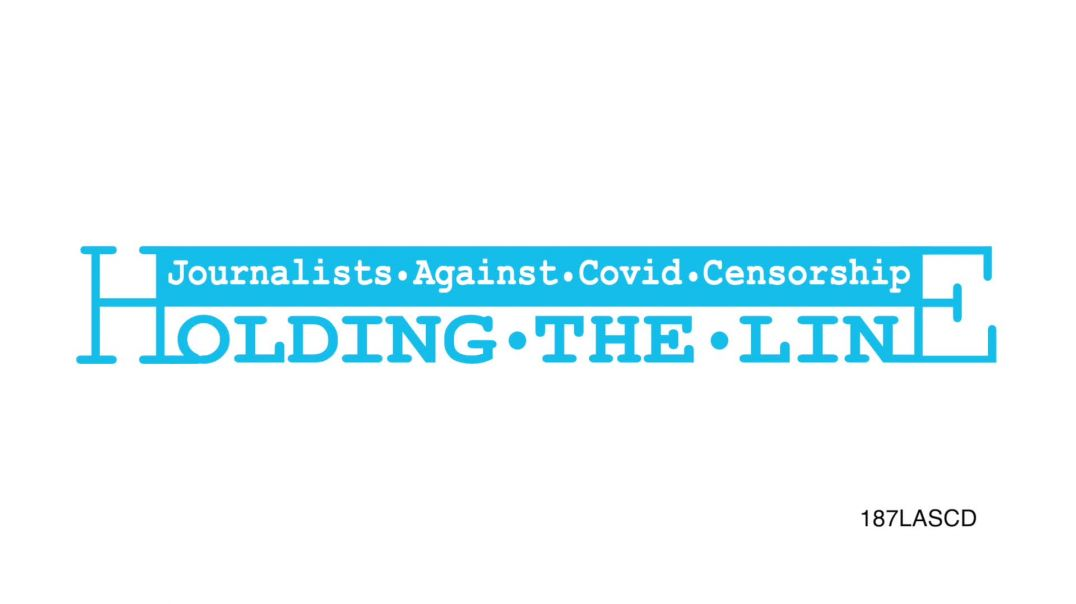 'Holding the Line' - Journalist's Against Covid Censorship