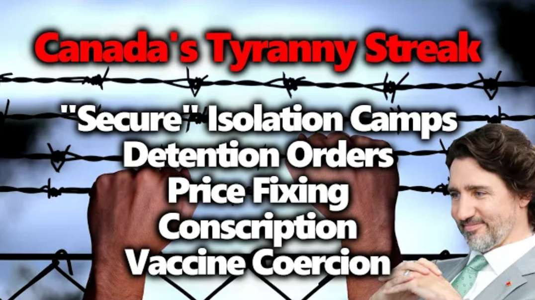 Secure Isolation Camps In Canada! Military Deployed? Property Confiscation?