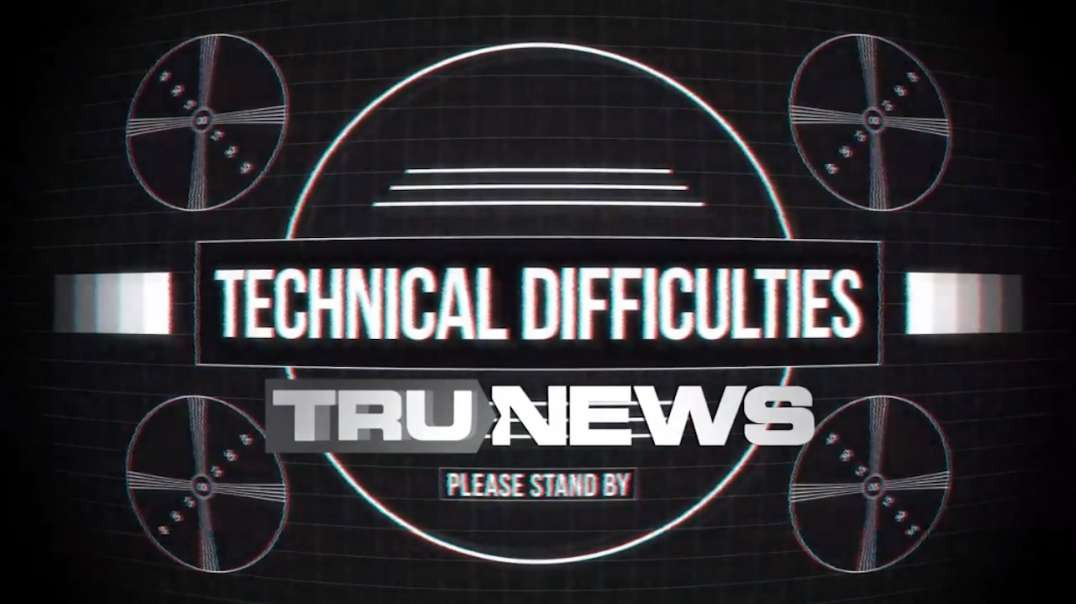 Due To Technical Difficulties No TruNews - 10/20/21