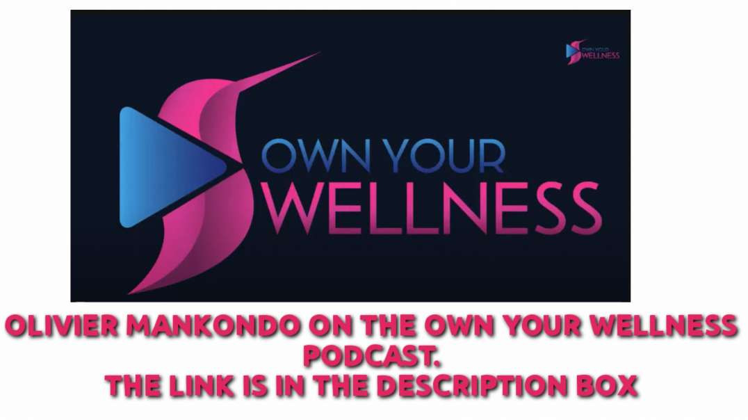 """Olivier Mankondo on the"""" Own your wellness""""  podcast"""