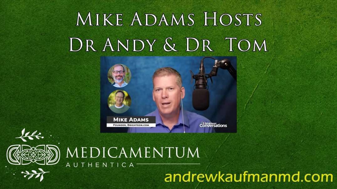 Dr. Andrew Kaufman With Mike Adams and Dr. Tom Cowan