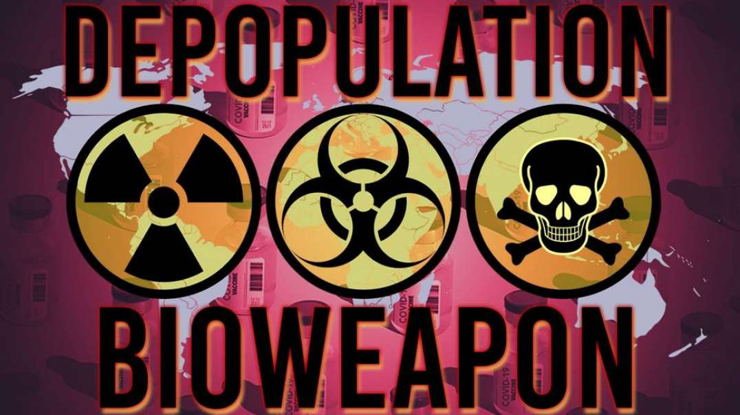 CONFIRMED: Covid-19 Vaccine Is A Depopulation Bioweapon