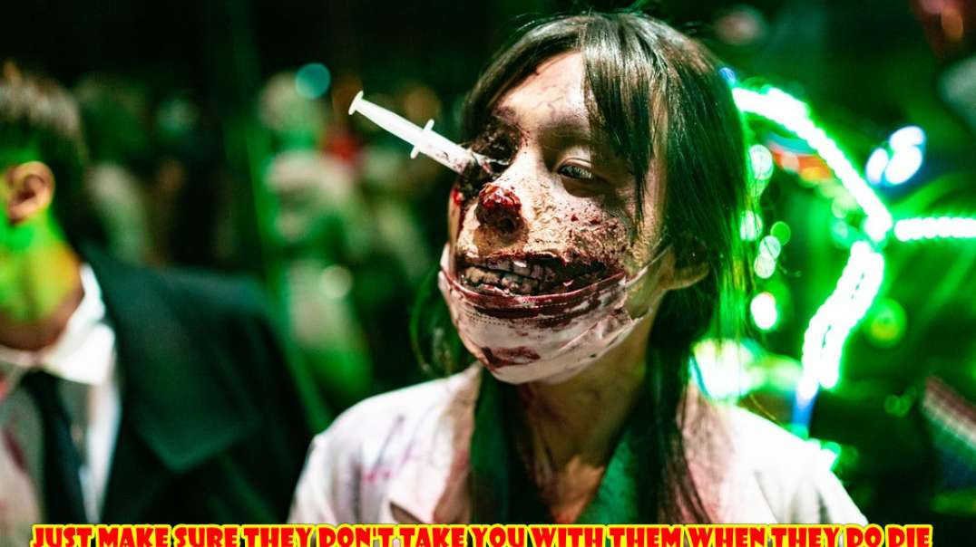 Brain washed ZOMBIES want to die and take us with them - don't let them