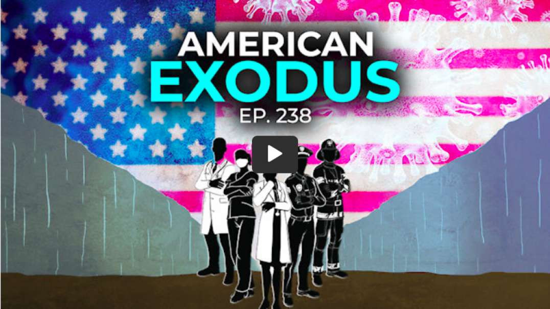 Episode 238 AMERICAN EXODUS | The Highwire - October 21, 2021
