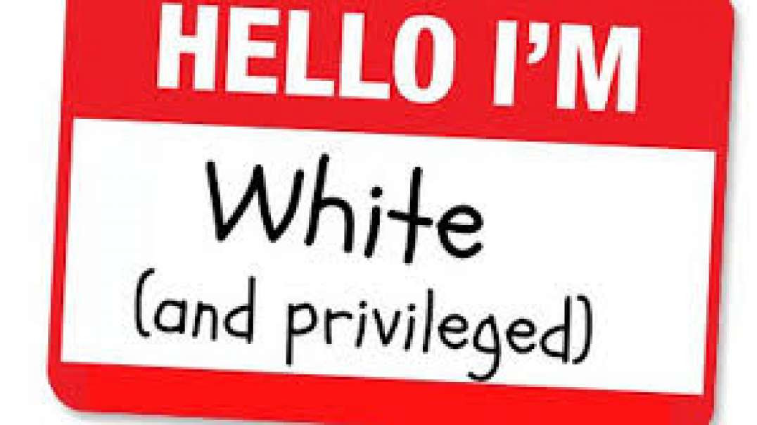 """Saying """"White Privilige"""" is racist truth bomb!"""