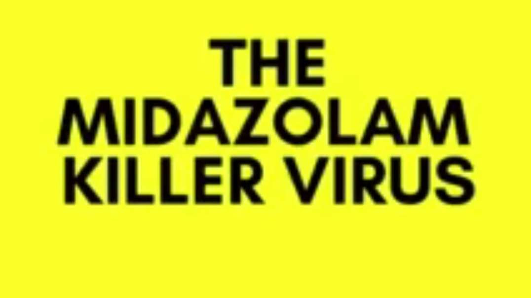 THE MIDAZOLAM VIRUS ~ HOW PSYCHOPATH HANCOCK KILLED THOUSANDS & CALLED IT THE FIRST WAVE!
